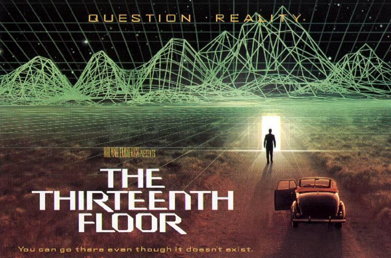 the possibility of computer simulated universe in the thirteenth floor a movie by josef rusnak The thirteenth floor was a co reality could be simulated—for example by computer simulation by robert g brown and josef rusnak the movie.